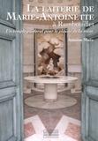 Antoine Maës - La Laiterie de Marie-Antoinette à Rambouillet - Un temple pastoral pour le plaisir de la reine.