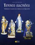 Antoine Maigné - Terres sacrées - Vierges et saints en faïence de Quimper.