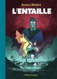 Antoine Maillard - L'entaille.