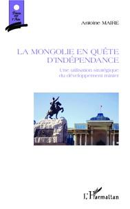 Histoiresdenlire.be La Mongolie en quête d'indépendance - Une utilisation stratégique du développement minier Image