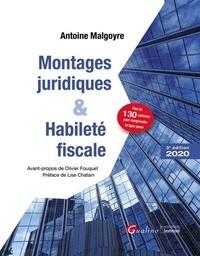 Antoine Malgoyre - Montages juridiques et habileté fiscale.