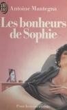 Antoine Mantegna - Les bonheurs de Sophie.