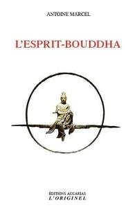 Antoine Marcel - L'esprit-Bouddha.