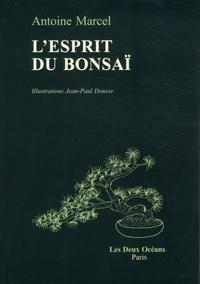 L'esprit du bonsaï - Antoine Marcel |