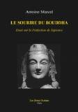 Antoine Marcel - Le Sourire du Bouddha - Essai sur la Perfection de Sapience.