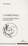 Antoine Marcel - Le taoïsme fengliu - Une voie de liberté spirituelle en Extrême-Orient.