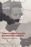 Antoine Marès - Culture et politique étrangère des démocraties populaires.
