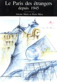 Antoine Marès et Pierre Milza - Le Paris des étrangers depuis 1945.