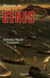 Antoine-Marie Graziani - Histoire de Gênes.