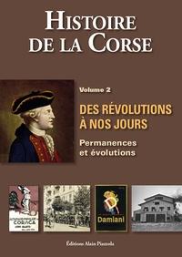 Antoine-Marie Graziani - Histoire de la Corse - Volume 2, Des révolutions à nos jours : permanences et évolutions.