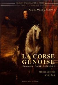 Antoine-Marie Graziani - La Corse génoise - Economie, société, culture (période moderne 1453-1768).