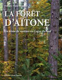 Antoine-Marie Graziani - La forêt d'Aïtone - Un dôme de verdure en Corse-du-Sud.