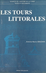 Antoine-Marie Graziani - Les Tours littorales.