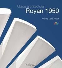 Antoine-Marie Préaut - Guide architectural Royan 1950.