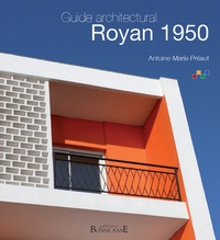 Antoine-Marie Préaut - Royan 1950 - Guide architectural.