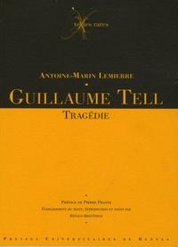 Antoine-Marin Lemierre et Renaud Bret-Vitoz - Guillaume Tell.