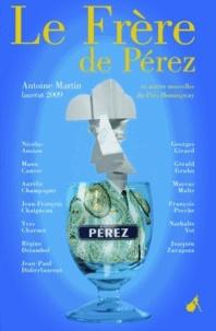 Antoine Martin et Nicolas Ancion - Le Frère de Pérez - Et autres nouvelles du Prix Hemingway 2009.