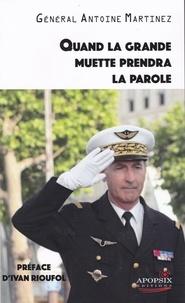 """Antoine Martinez - Antoine MARTINEZ """"Quand la grande muette prendra la parole""""."""