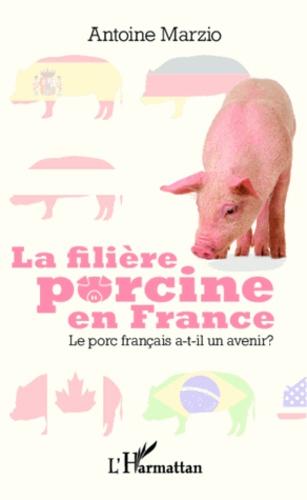La filière porcine en France. Le porc français a-t-il un avenir ?