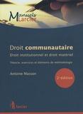 Antoine Masson - Droit communautaire - Droit institutionnel et droit matériel.