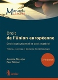 Antoine Masson et Paul Nihoul - Droit de l'Union européenne - Droit institutionnel et droit matériel - Théorie, exercices et éléments de méthodologie.