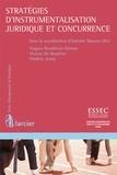 Antoine Masson et Hugues Bouthinon-Dumas - Stratégies d'instrumentalisation juridique et concurrence.