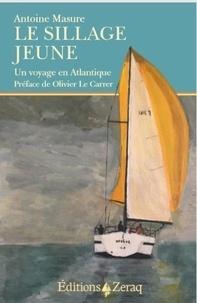 Téléchargement gratuit de livres audio avec texte Le sillage jeune  - Un voyage en Atlantique in French par Antoine Masure 9791093860442 ePub