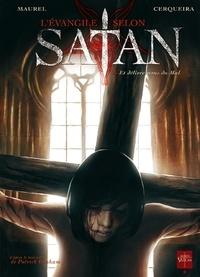 Antoine Maurel et David Cerqueira - L'Evangile selon Satan Tome 2 : Et délivre-nous du Mal.