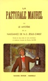 Antoine Maurel - LE MYSTERE DE LA NAISSANCE DE N. - -S. JESUS-CHRIST. Pastorale en cinq actes en vers provençaux, édition bilingue franco-provençale.