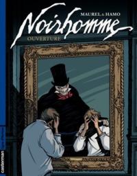 Antoine Maurel et  Hamo - Noirhomme Tome 1 : Ouverture.