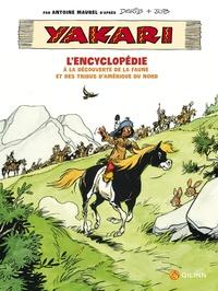 Antoine Maurel et  Derib - Yakari, l'encyclopédie - A la découverte de la faune et des tribus d'Amérique du nord.