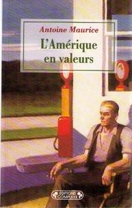 Antoine Maurice - L'Amérique en valeurs.