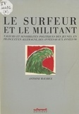 Antoine Maurice - Le Surfeur et le militant - Valeurs et sensibilités politiques des jeunes, en France et en Allemagne, des années 60 aux années 90.