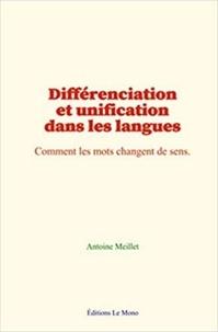 Antoine Meillet - Différenciation et unification dans les langues - Comment les mots changent de sens.