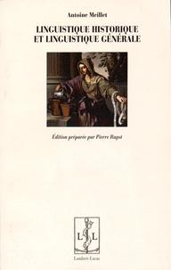 Antoine Meillet - Linguistique historique et linguistique générale.