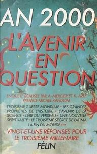 Antoine Mercier - An 2000, l'avenir en question : 21 réponses pour le troisième millénaire.