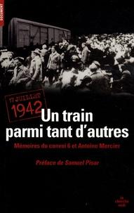 Antoine Mercier et Alexandre Borycki - Un train parmi tant d'autres - 17 juillet 1942.