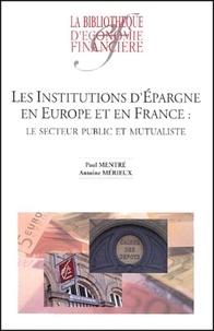 Antoine Mérieux et Paul Mentré - Les institutions d'épargne en Europe et en France : Le secteur public et mutualiste.