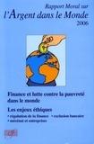 Antoine Mérieux et Xavier Musca - Rapport Moral sur l'Argent dans le Monde.