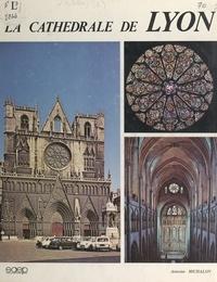 Antoine Michalon et Alain Thiébaut - La cathédrale de Lyon.