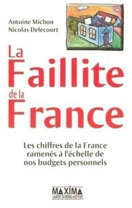 Antoine Michon et Nicolas Delecourt - La Faillite de la France - Les chiffres de la France ramenés à l'échelle de nos budgets personnels.