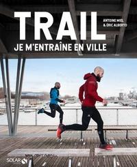 Téléchargez des livres gratuits pour ipad Trail  - Je m'entraîne en ville