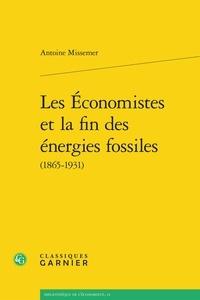 Antoine Missemer - Les Economistes et la fin des energies fossiles (1865-1931).