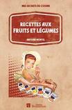 Antoine Montel - Recettes aux fruits et légumes.