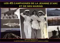 Antoine Morcello - Les 45 campagnes de la Jeanne d'Arc et de ses marins.