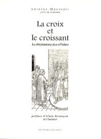 LA CROIX ET LE CROISSANT. Le christianisme face à lislam.pdf