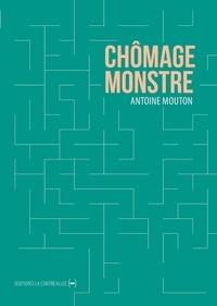 Antoine Mouton - Chômage monstre.