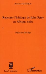 Antoine Nguidjol - Repenser l'héritage de Jules Ferry en Afrique Noire.