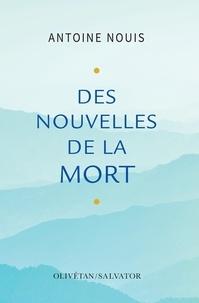 Antoine Nouis - Des nouvelles de la mort.