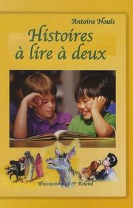 Antoine Nouis - Histoires à lire à deux.